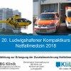 20. Ludwigshafener Kompaktkurs Notfallmedizin 2018 - incl. ILS-Zertifikat des ERC | Ludwigshafen am Rhein | 09. Juni 2018 - 16. Juni 2018